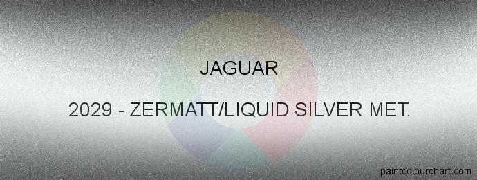 Jaguar paint 2029 Zermatt/liquid Silver Met.