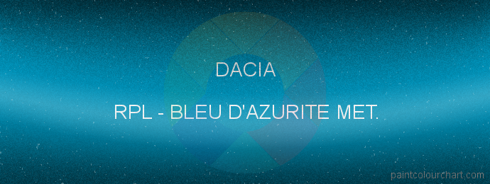 Dacia paint RPL Bleu D'azurite Met.